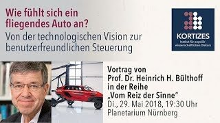 "Lecture within the series ""Vom Reiz der Sinne"" <br /><br />Prof. Dr. Heinrich H. Bülthoff: How does a flying car feel? <br /><br />From the technological vision to the user-friendly control system<br /><br /><strong>Kortizes</strong>"